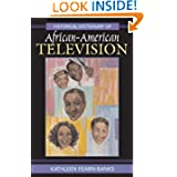 Historical Dictionary of African-American Television (Historical Dictionaries of Literature and the Arts)