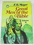 Great Men of the Bible, Volume II (0310442818) by Meyer, F. B.