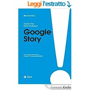Google Story - III edizione: Da start-up a impresa-nazione (Egea economica)