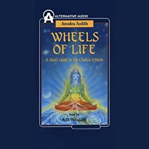 Wheels of Life: A User's Guide to the Chakra System | [Anodea Judith]