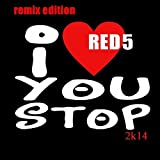 I Love You Stop 2K14 (Remix Edition)