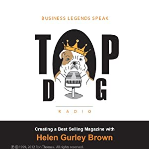 Creating a Best-Selling Magazine, with Helen Gurley Brown | [Ron Thomas]