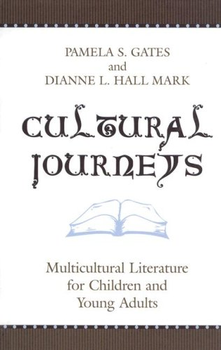 Cultural Journeys: Multicultural Literature for Children...
