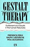 Gestalt Therapy: Excitement and Growth in the Human Personality (0285626655) by Frederick S. Perls, M.D., Ph.D.