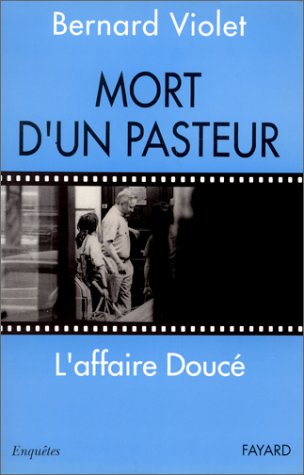 Mort d'un pasteur: L'affaire Douce (Enquetes) (French Edition)