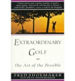 img - for [ Extraordinary Golf: The Art of the Possible Shoemaker, Fred ( Author ) ] { Paperback } 1997 book / textbook / text book