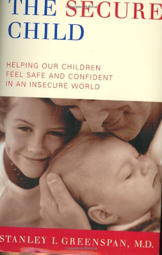 The Secure Child: Helping Children Feel Safe And Confident In A Changing World front-1067920