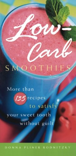 Low-Carb Smoothies: More Than 135 Recipes To Satisfy Your Sweet Tooth Without Guilt front-414002