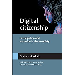 Digital citizenship: Participation and exclusion in the e-society