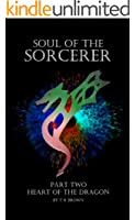 Soul of the Sorcerer - Part Two: Heart of the Dragon