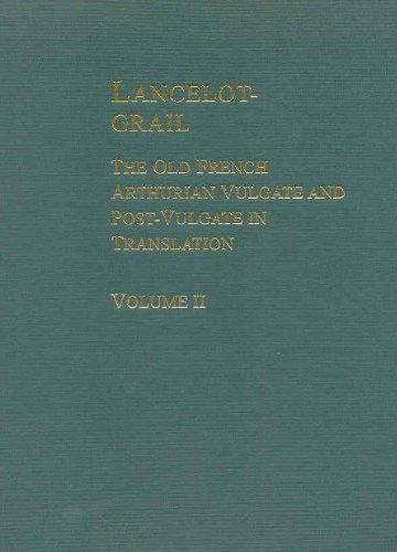 Lancelot-Grail The Old French Arthurian Vulgate and Post-Vulgate in Translation Volume 2 of 5