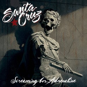 Santa Cruz - Screaming for Adrenaline