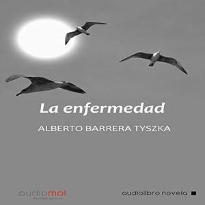 La enfermedad [Disease] Audiobook