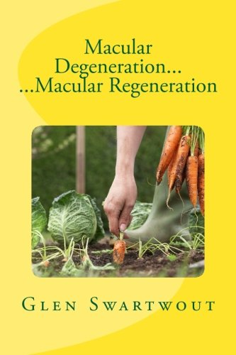 Macular Degeneration... ...Macular Regeneration (Natural Vision & Eye Care) (Volume 3)