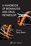 A Handbook of Bioanalysis and Drug Metabolism