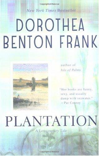 Plantation, Dorothea Benton Frank