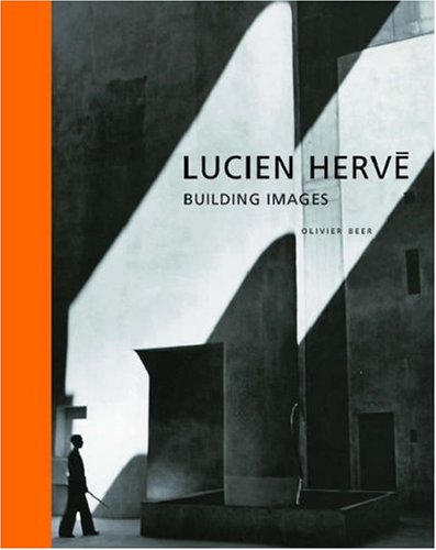 Lucien Herve: Building Images (ReSources)