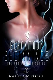 BlackMoon Beginnings (The Prophesized Series)