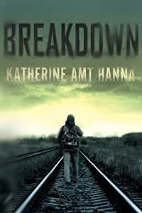 Breakdown: A Love Story by Katherine Amt Hanna ebook deal