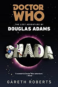 Doctor Who: Shada: The Lost Adventures by Douglas Adams by