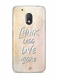 YuBingo Think Less. Live More Designer Mobile Case Back Cover for Motorola G4 Play