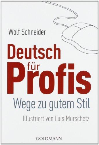 Deutsch für Profis: Wege zu gutem Stil .pdf download Luis Murschetz ...