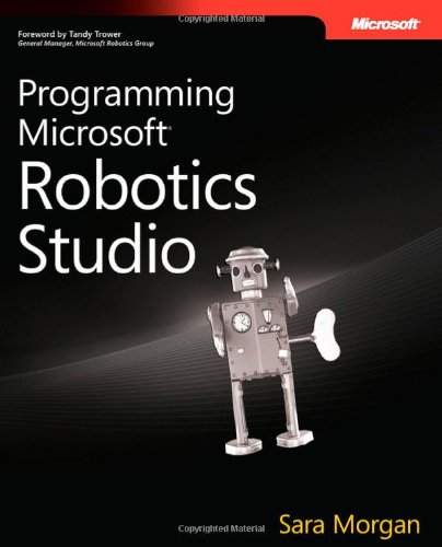 Programming Microsoft Robotics Studio - Microsoft Press - 0735624321 - ISBN:0735624321