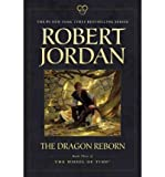 Robert Jordan The Dragon Reborn (Wheel of Time (Tor Paperback) #03) Jordan, Robert ( Author ) Jul-03-2012 Paperback
