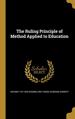 The Ruling Principle of Method Applied to Education
