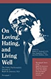 img - for On Loving, Hating, & Living Well: The Public Psychoanalytic Lectures of Ralph R. Greenson, M.D. (Monograph Series of the Ralph R. Greenson Memorial Library o) book / textbook / text book