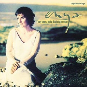 Enya - Only Time / Oiche Chiun - Zortam Music