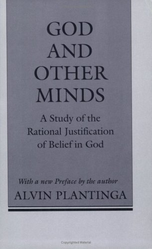 God and Other Minds : A Study of the Rational Justification of Belief in God, ALVIN PLANTINGA