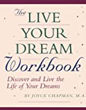 img - for The Live Your Dream Workbook: Discover and Live the Life of Your Dreams book / textbook / text book
