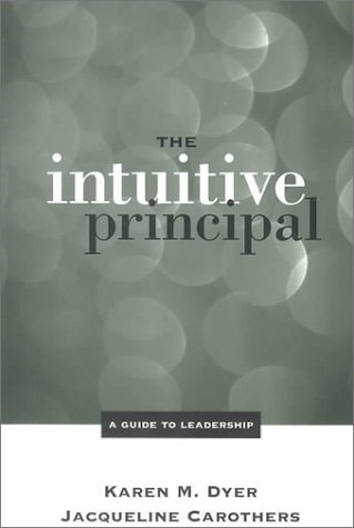 The Intuitive Principal: A Guide To Leadership