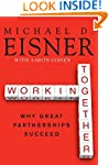 Working Together: Why Great Partnersh...