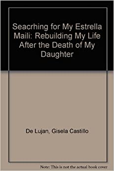 Seacrhing for My Estrella Maili: Rebuilding My Life After
