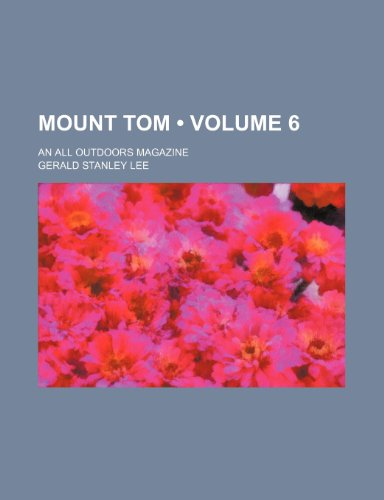 Mount Tom (Volume 6); An All Outdoors Magazine