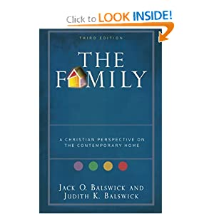 Family, The: A Christian Perspective on the Contemporary Home Jack O. Balswick and Judith K. Balswick