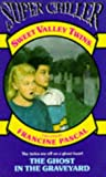 The Ghost in the Graveyard (Sweet Valley Twins Super Chiller) (0553401327) by JAMIE SUZANNE