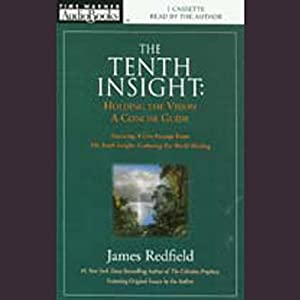 The Tenth Insight: Holding the Vision, A Concise Guide | [James Redfield]