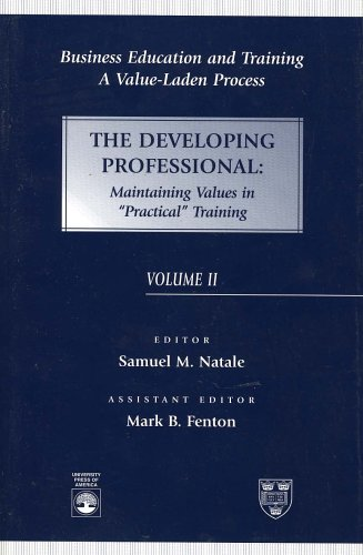 Business Education and Training: A Value-Laden Process, The Developing Professional: (Volume 2)