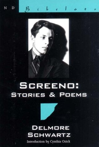 Screeno: Stories & Poems, DELMORE SCHWARTZ