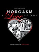 Horgasm: A Love Story [HD]