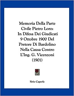 Memoria Della Parte Civile Pietro Loro: In Difesa Dei Giudicati 9
