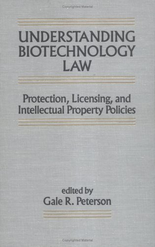 Understanding Biotechnology Law: Protection: Licensing and Intellectual Property Policies