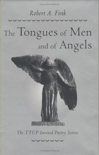 The Tongues of Men and of Angels (Ttup Invited Poetry Series), ROBERT ADON FINK