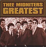 Thee Midniters Greatest