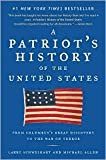 A Patriot's History of the United States: From Columbus's Great Discovery to the War on Terror by Larry Schweikart, Michael Patrick Allen