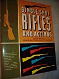 img - for Single Shot Rifles and Actions book / textbook / text book