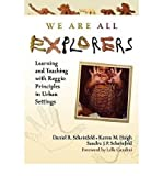 img - for We are All Explorers: Learning and Teaching with Reggio Principles in Urban Settings (Hardback) - Common book / textbook / text book